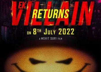 Ek Villain Returns to release in July 2022